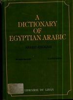A Dictionary of Egyptian Arabic. Arabic-English